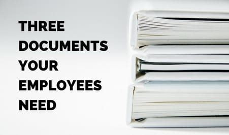 Three Documents Your Employees Need