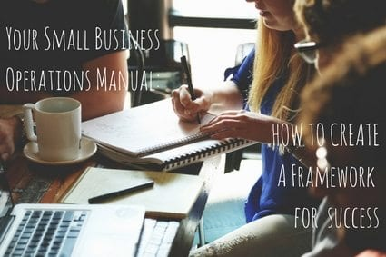 Your Small Business Operations Manual: How to Create a Framework for Success