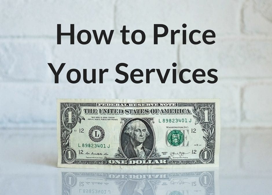 How to Price Your Services: 3 Keys to Knowing Your Worth