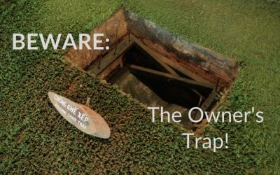 Get Out of the Owner's Trap and Get Back to Your Life