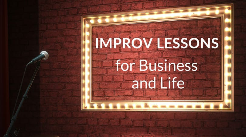 What Improv Classes Taught Me About Business and Life
