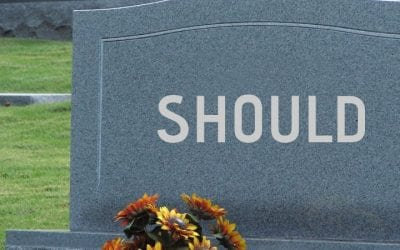 """Death to the """"Should"""""""