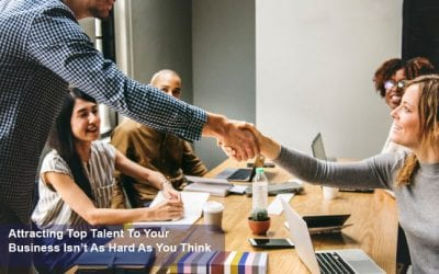 Attracting Top Talent To Your Business Isn't As Hard As You Think