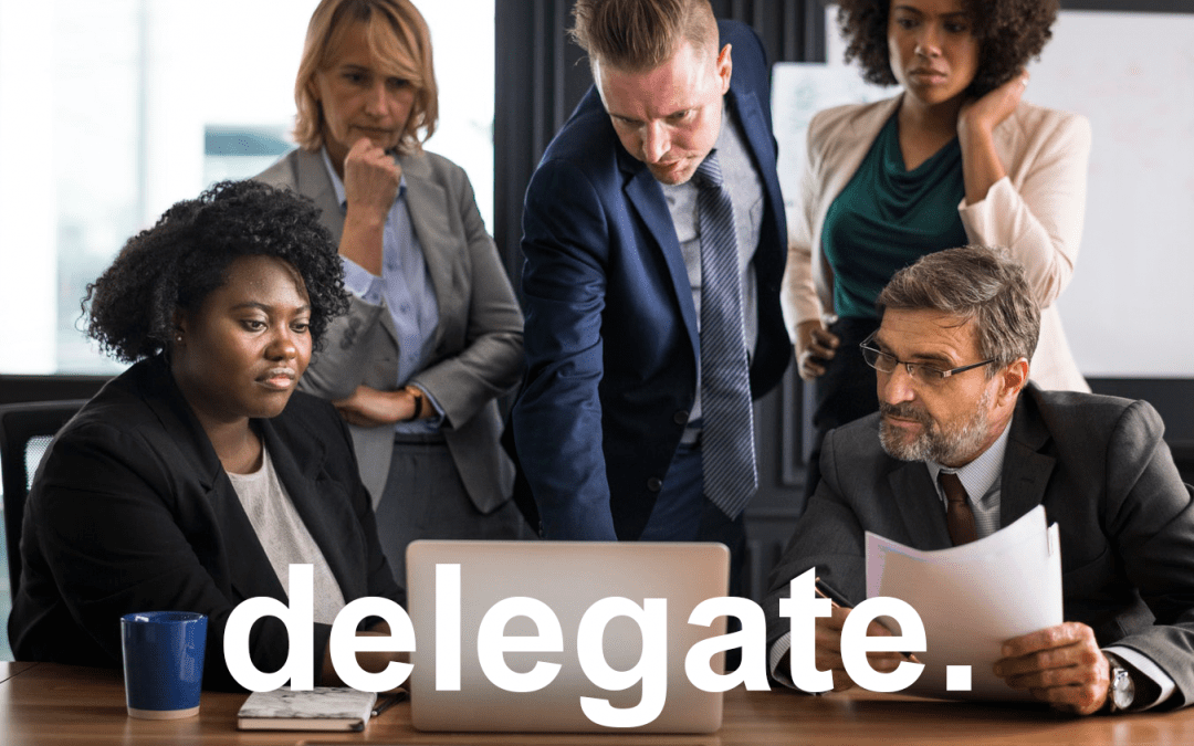 3 Tips For Delegating The Correct Way