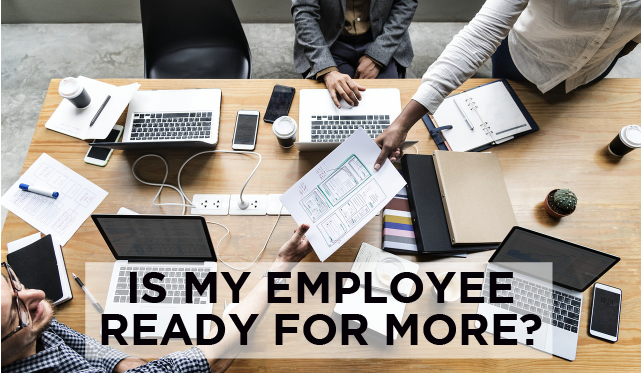 You Know An Employee Is Ready To Take Responsibilities Off Your Plate When…