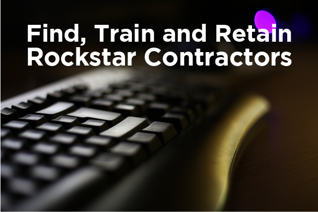 Find, Train and Retain Rockstar Contractors