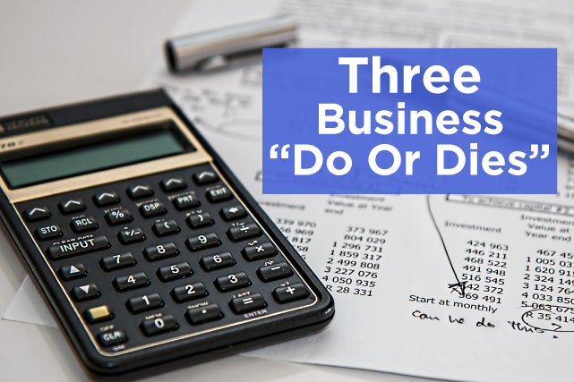 "Three Business ""Do Or Dies"""